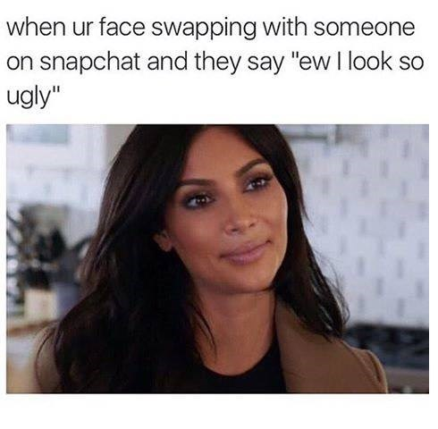 Funny Kim Kardashian OH REALLY reaction meme about when face swapping with someone on snapchat and they say they look ugly.