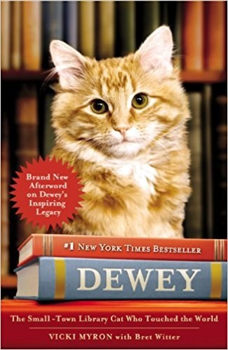 Cat - Brand New Aftervord on Dewey's Inspiring Legacy 1 NEW YORK TIMES BESTSELLER DEWEY The Small-Town Library Cat Who Touched the World VICKI MYRON with Bret Witter