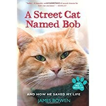 Cat - A Street Cat Named Bob NO AND HOW HE SAVED MY LIFE JAMES BOWEN