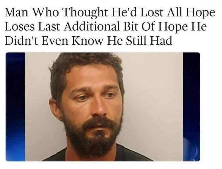 Funny meme about Shia LaBeouf losing all hope.