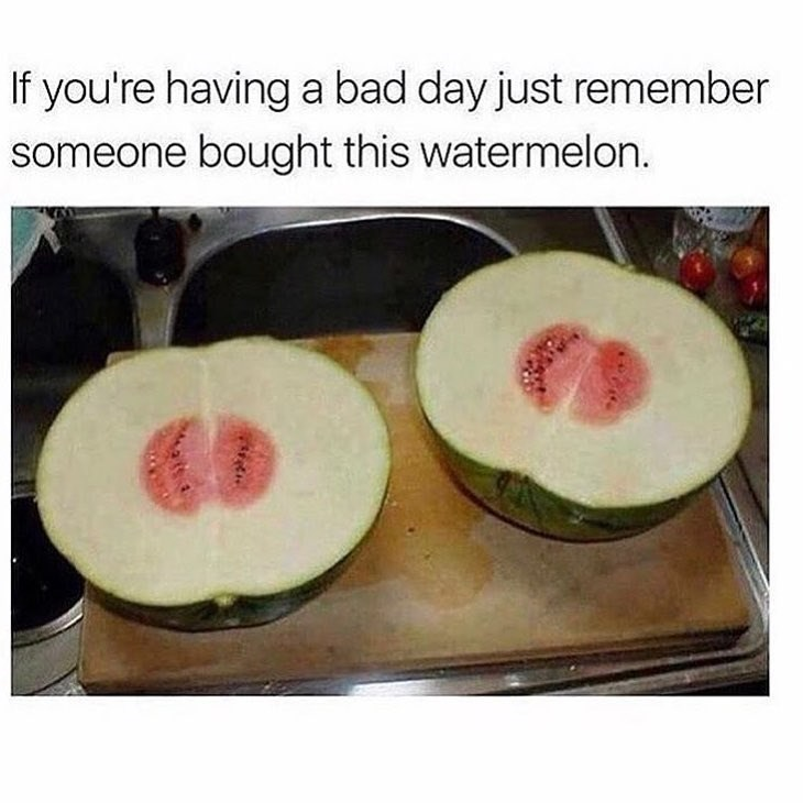 Funny meme about bad days, with a photo of watermelon that is mostly rind.