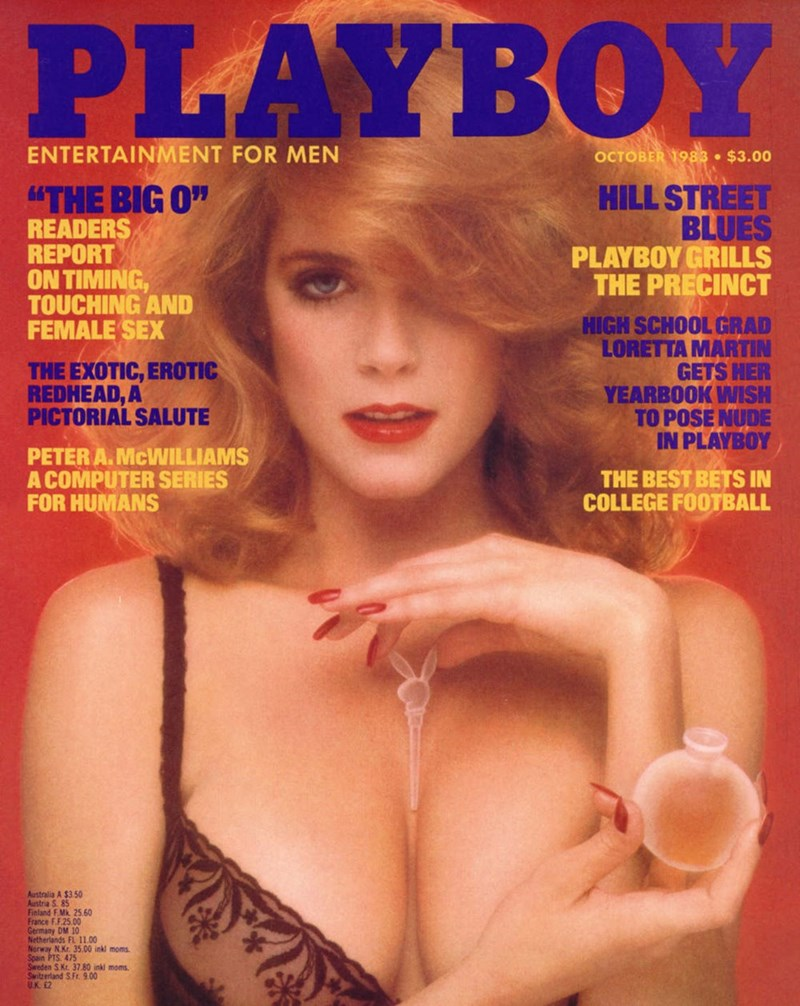 """Magazine - PLAYBOY ENTERTAINMENT FOR MEN OCTOBER 1983 $3.00 HILL STREET BLUES PLAYBOY GRILLS THE PRECINCT """"THE BIG O"""" READERS REPORT ON TIMING, TOUCHING AND FEMALE SEX HIGH SCHOOL GRAD LORETTA MARTIN GETS HER YEARBOOK WISH TO POSE NUDE IN PLAYBOY THE EXOTIC, EROTIC REDHEAD,A PICTORIAL SALUTE PETER A. MCWILLIAMS A COMPUTER SERIES FOR HUMANS THE BEST BETS IN COLLEGE FOOTBALL Australia A $3.50 Austria S. 85 Finland F.Mk. 25.60 France F.F.25.00 Germany DM 10 Netherlands FL. 11.00 Norway N.Kr. 35.00"""
