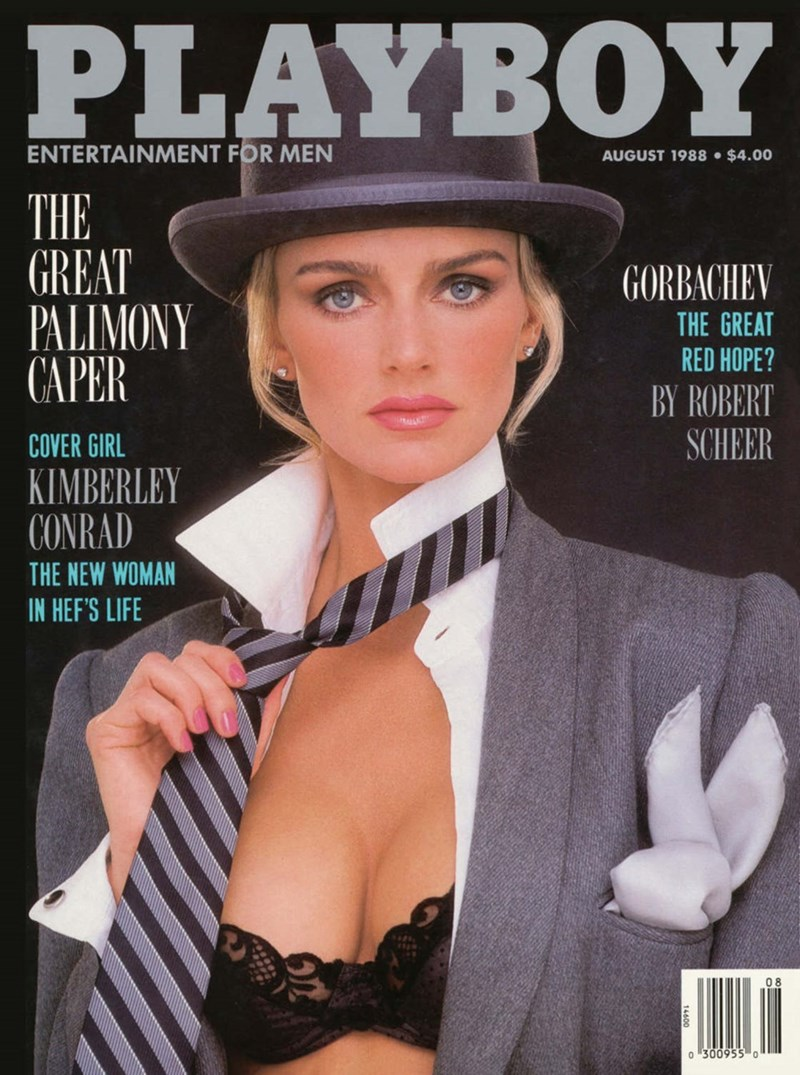 Magazine - PLAYBOY ENTERTAINMENT FOR MEN AUGUST 1988 $4.00 THE GREAT PALIMONY CAPER GORBACHEV THE GREAT RED HOPE? BY ROBERT SCHEER COVER GIRL KIMBERLEY CONRAD THE NEW WOMAN IN HEF'S LIFE 08 o 300955