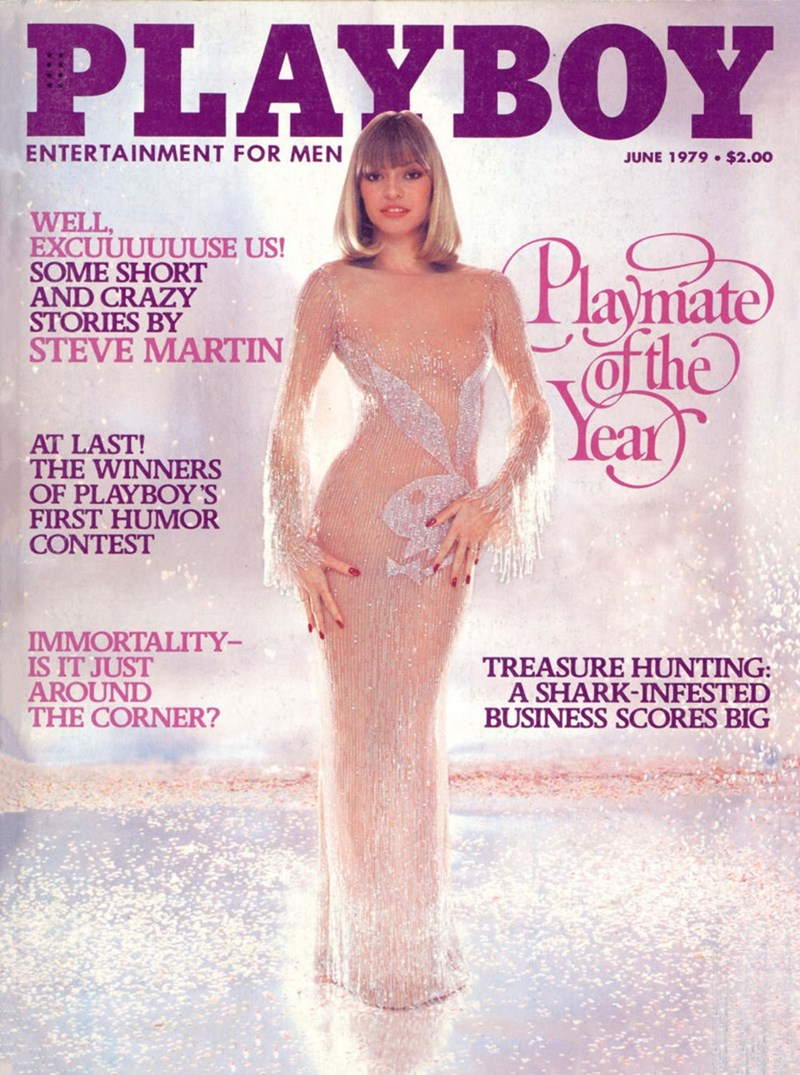Magazine - PLAYBOY ENTERTAINMENT FOR MEN JUNE 1979 $2.00 WELL EXCUUUUUUSE US! SOME SHORT AND CRAZY STORIES BY STEVE MARTIN Playnate TOfthe Year AT LAST! THE WINNERS OF PLAYBOY'S FIRST HUMOR CONTEST IMMORTALITY- IS IT JUST AROUND THE CORNER? TREASURE HUNTING: A SHARK-INFESTED BUSINESS SCORES BIG