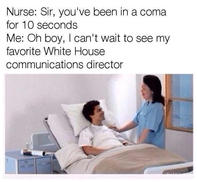 Dank meme of person who just woke up from a ten second coma to learn that Anthony Scaramucci is no longer White House communications director.