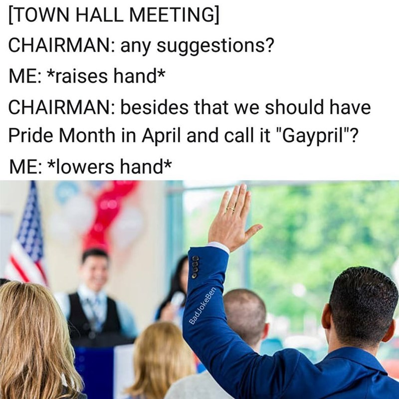 Funny bad joke meme about changing Pride to April so it can be called Gaypril.