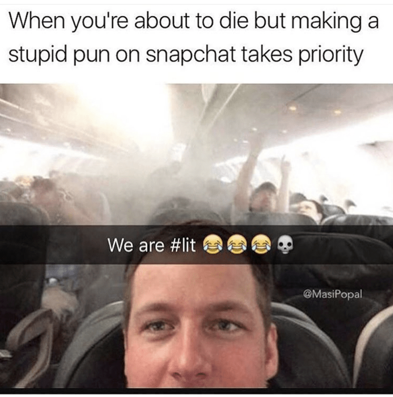 Meme of a snapchat of what appears to be an airplane emergency.