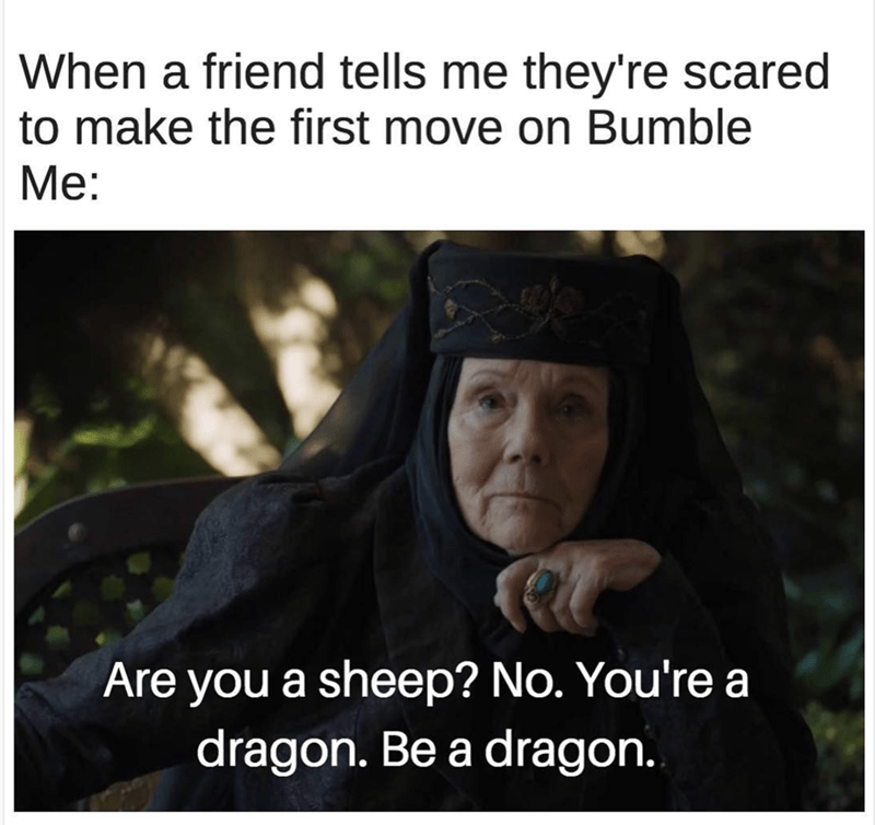 Game of Thrones sheep or dragon Meme about being too afraid to make the first move in Bumble