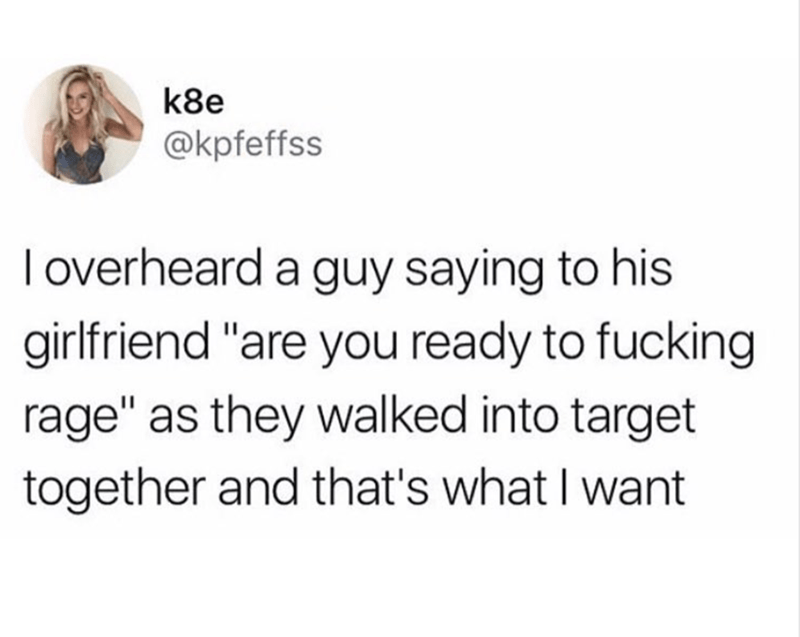 Tweet of woman who overheard a couple in which they agreed to RAGE and then walked into Target