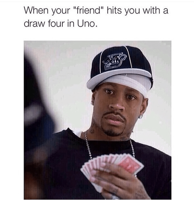 shocked gangster meme of when your 'friend' hits you with draw 4 in Uno.