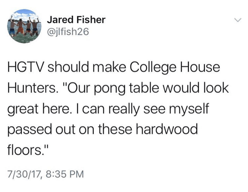 Jared Fisher tweets about hilarious idea for a show of HGTV should make College House Hunters