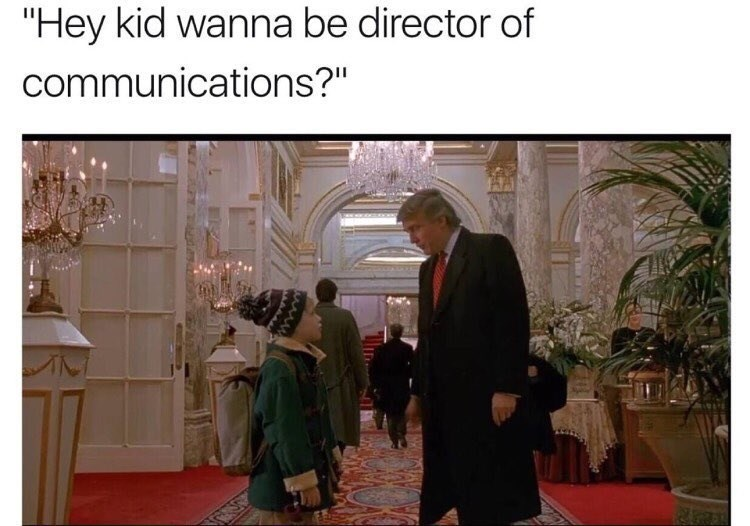 Funny meme of Trump in the movie Home Alone 2 asking Macaulay Culkin if he wants to be Director of Communication, a jab at the recent 10 day stint by Anthony Scaramucci