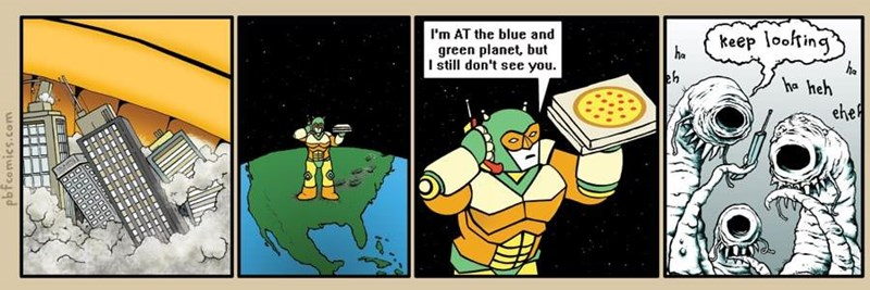 Funny webcomic of intergalactic pizza delivery that also blows up earth on the way.