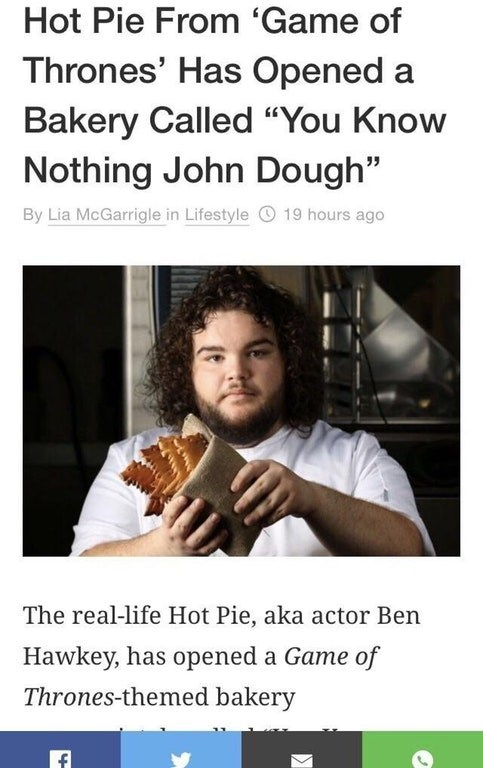 Jon Snow news bakery Game of Thrones hot pie funny - 9060643840