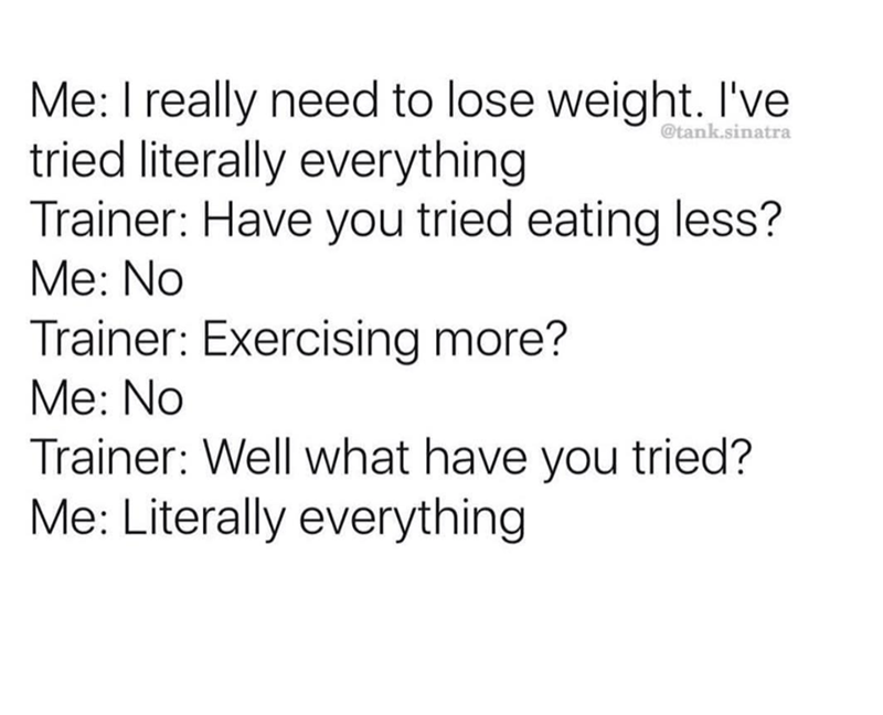 Brutally accurate diet meme about the difficulties of weight loss.