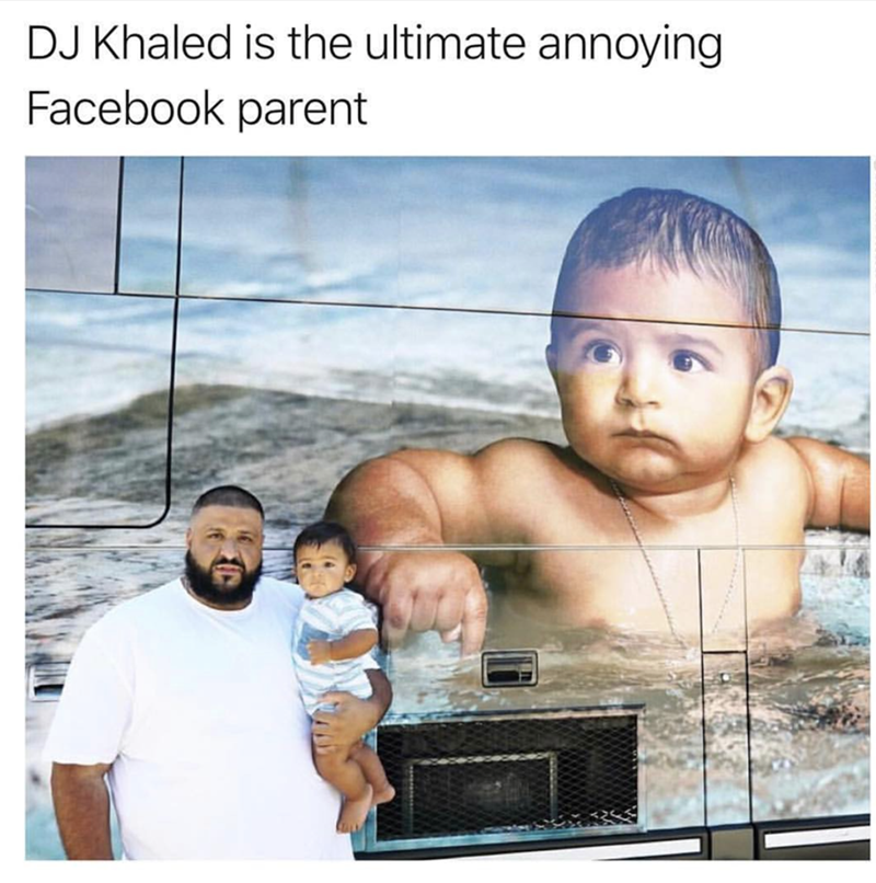 Meme of DJ Khaled being the most annoying facebook parent as he has pic of his kid on his wall.