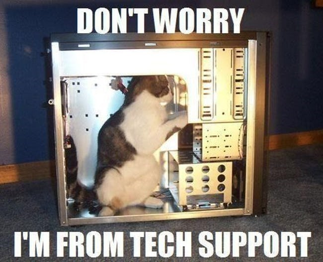 Photo caption - DON'T WORRY I'M FROM TECH SUPPORT