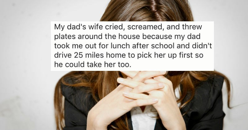 Hair - My dad's wife cried, screamed, and threw plates around the house because my dad took me out for lunch after school and didn't drive 25 miles home to pick her up first so he could take her too.