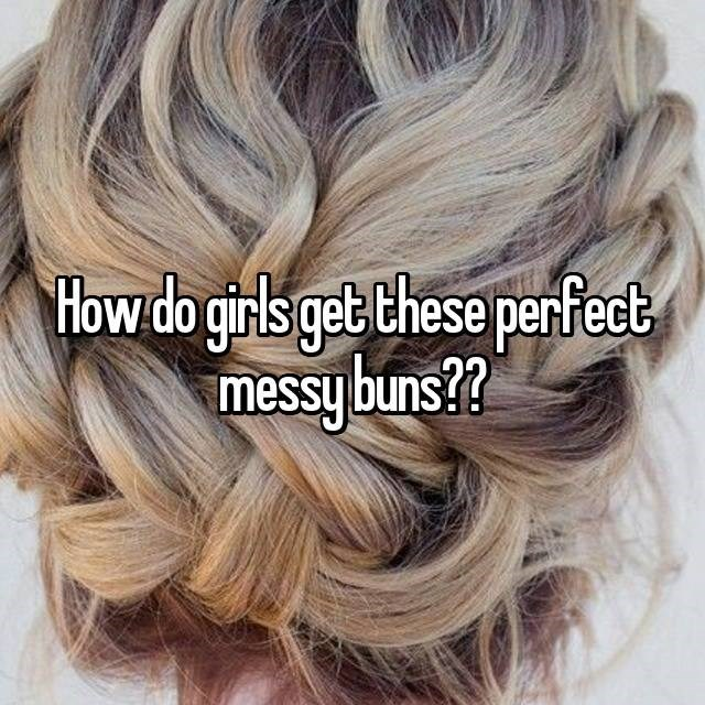 Hair - How do girls get Chese perfect messybuns??