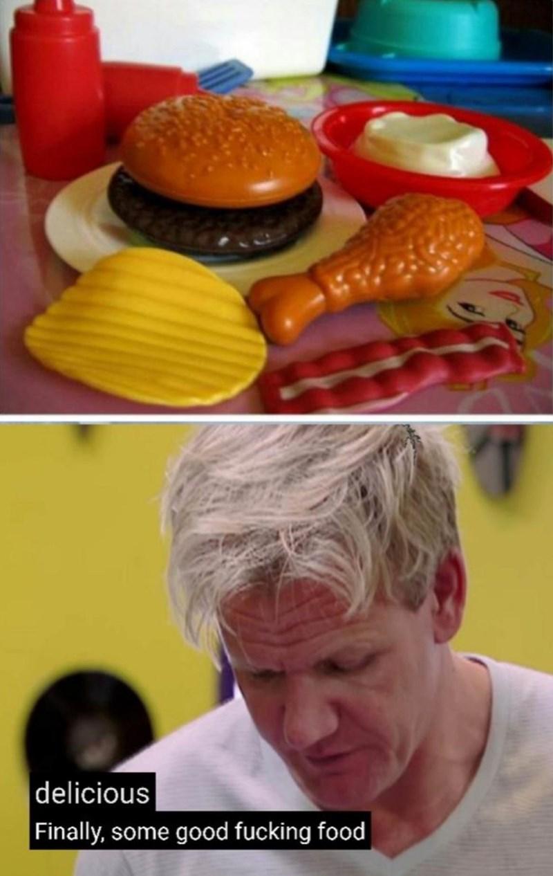 Funny meme where Gordon Ramsay says that toy food looks delicious.
