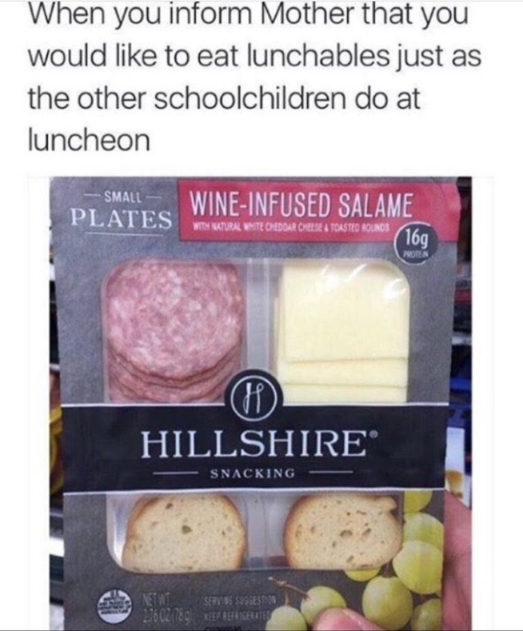Meme about wanting to eat a fancy meal at school