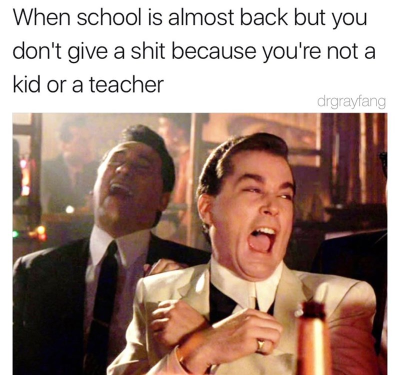 Funny meme about school starting but it not affecting you because you are an adult without kids.
