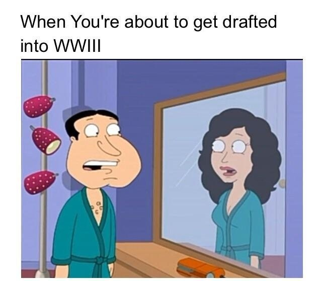 Meme against getting drafted of Quagmire from Family Guy looking in the mirror and seeing he is now a woman.