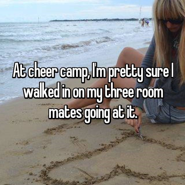 Text - Atcheer camp,Im pretty sure walked in on my Chree room mates going at t.