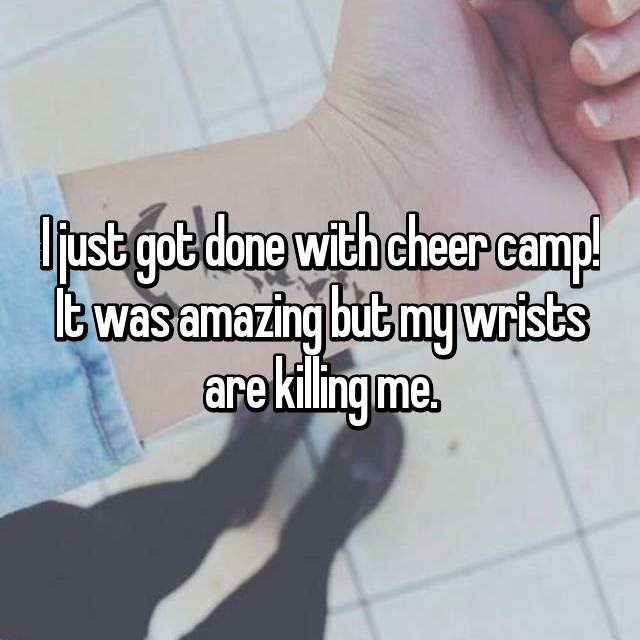 Text - ust got done with cheer camp! twas amazing but my wrists are kilingme.