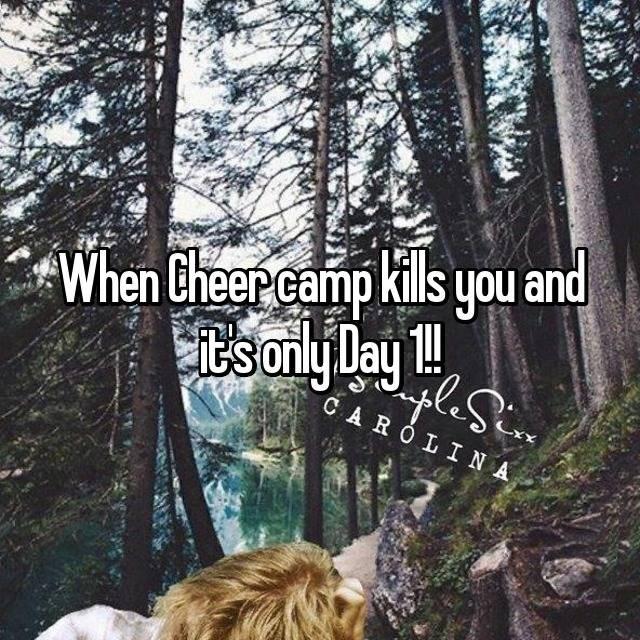 Tree - When Cheer camp kils you and itsonly lay plS CAROLINA XX