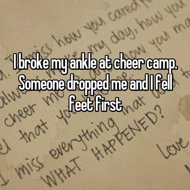 Font - Cs how you cared brokemyankleatcheer camp y day, how you elwe Someone droped me andlfel ow you ma feet first that yo miss everything nat WHAT HAPPENED? Love