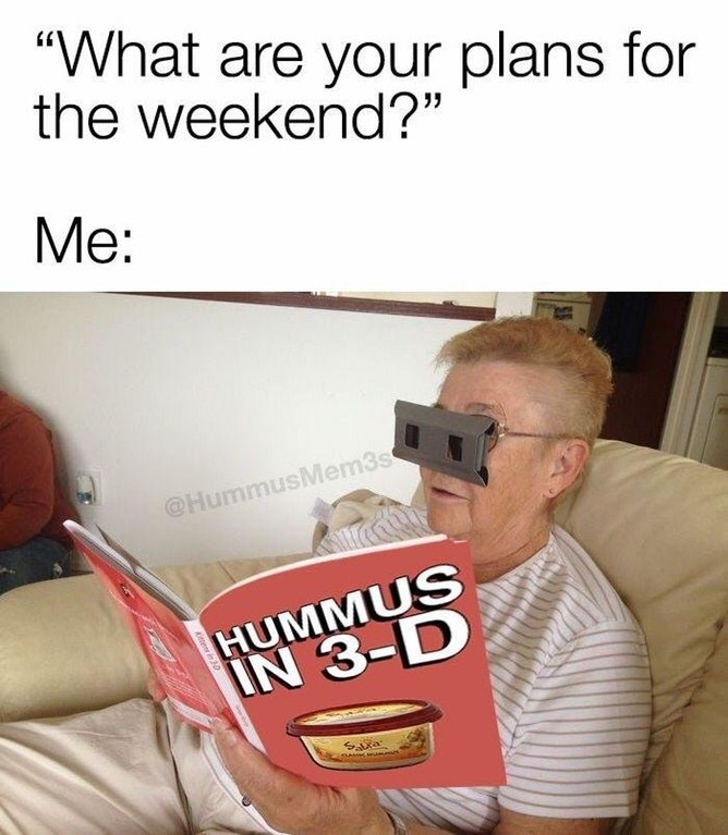 Funny meme about reading about hummus in 3d.