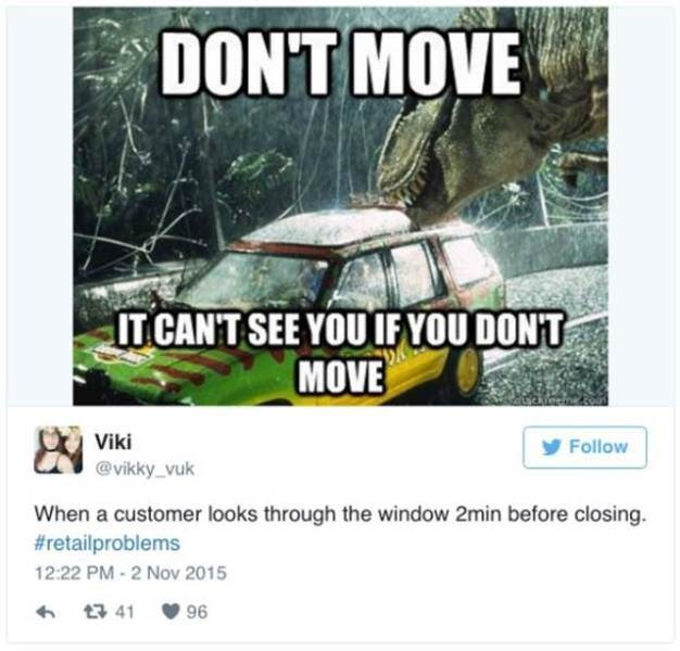Funny retail problems meme with Jurassic park pic about how you can avoid customers if you don't move in the window 2 minutes before closing time