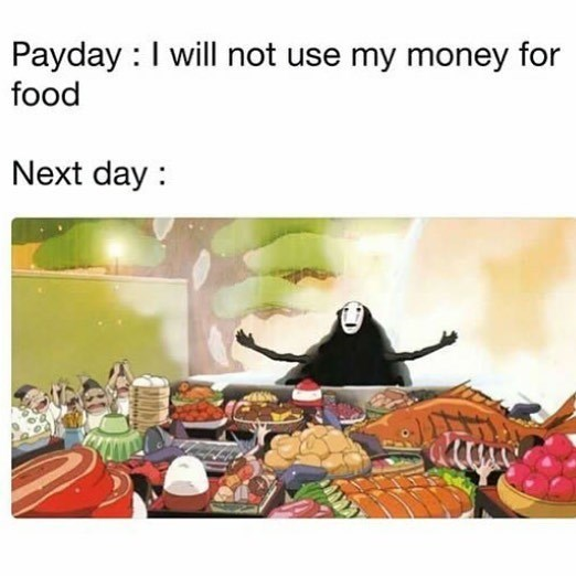 Funny meme about saying you're not going to spend money on food and then spending money on food.