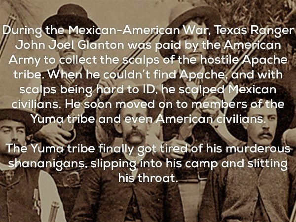Dark fun fact about Joel Glanton and how he was paid by the American Army to collect scalps of hostile Apaches, but eventually just got any scalps and got his throat slit by Yuma indians.