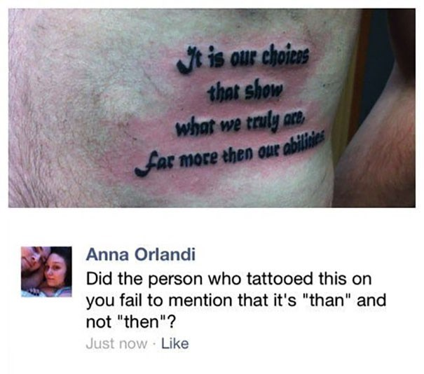 Tattoo of a quote with Then and THAN mixed up