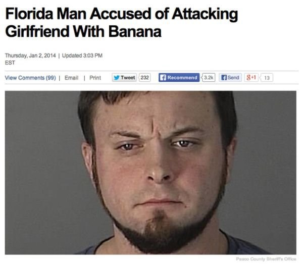 Face - Florida Man Accused of Attacking Girlfriend With Banana Thursday, Jan 2,2014 Updated 3.03 PM EST fRecommend 3.2k Send 8+1 13 View Comments (99) I Email Print Twoet 232 Paso County Bhers Office