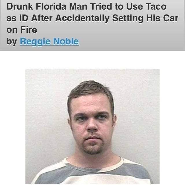 Florida man tries to use a taco as an ID after setting his car on fire