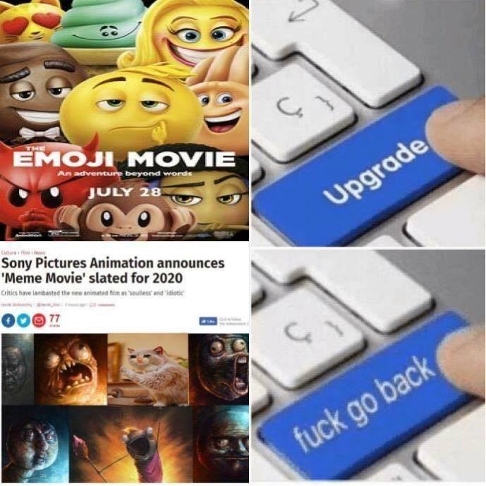 Funny meme about how they are making a movie about memes after the emoji movie.