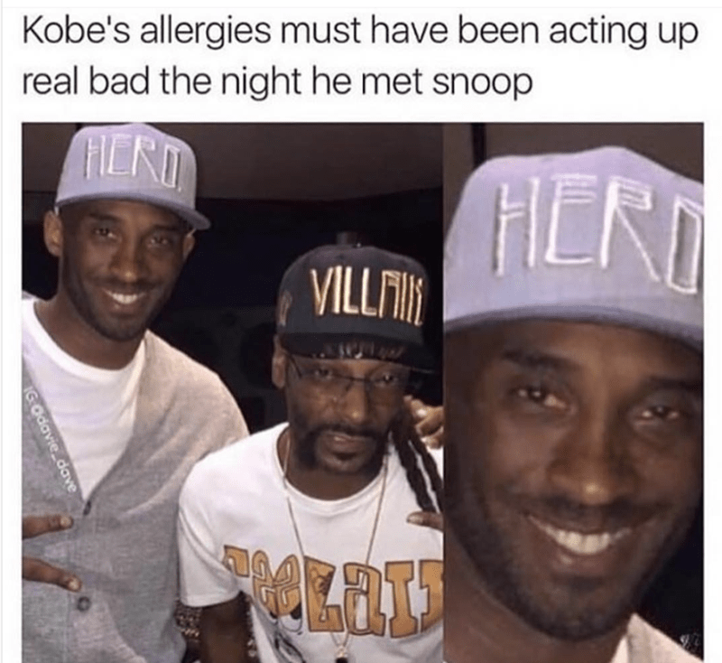 Meme of Kobe hanging with snoop and he has bloodshot eyes, with joke about his 'allergies acting up' as the reason.
