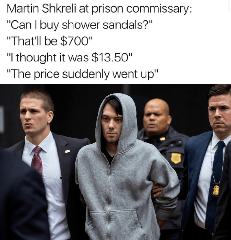 Funny meme about martin shkreli in prison.