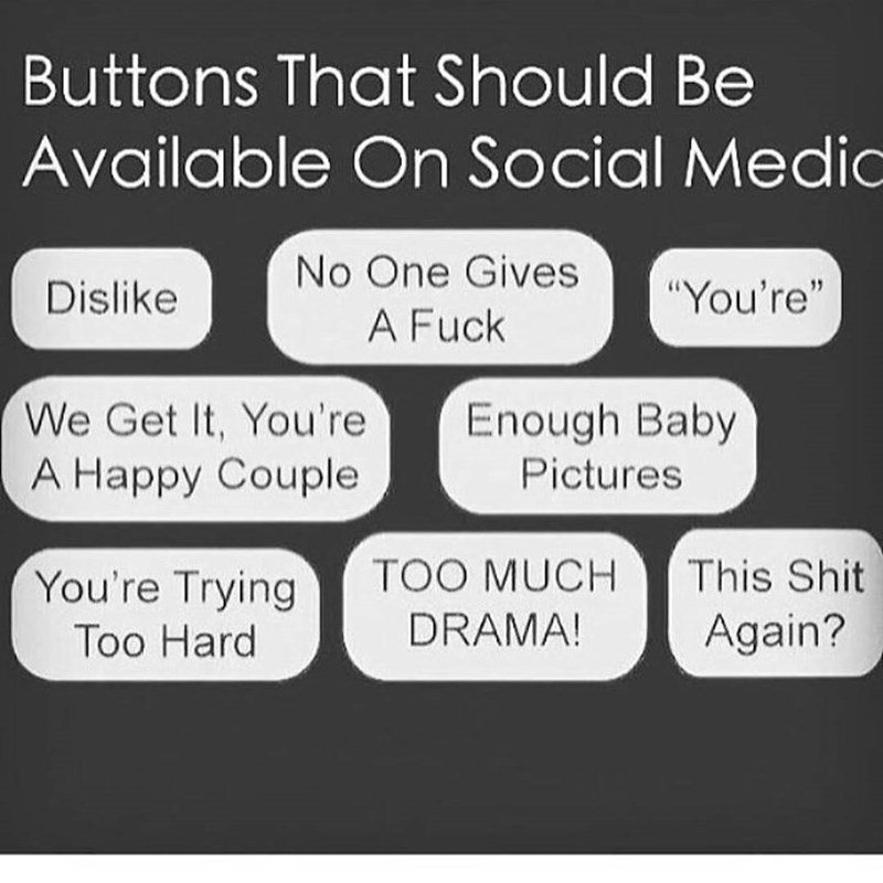 Funny meme about buttons that should be available on social media, you're, dislike, you're trying too hard, etc.