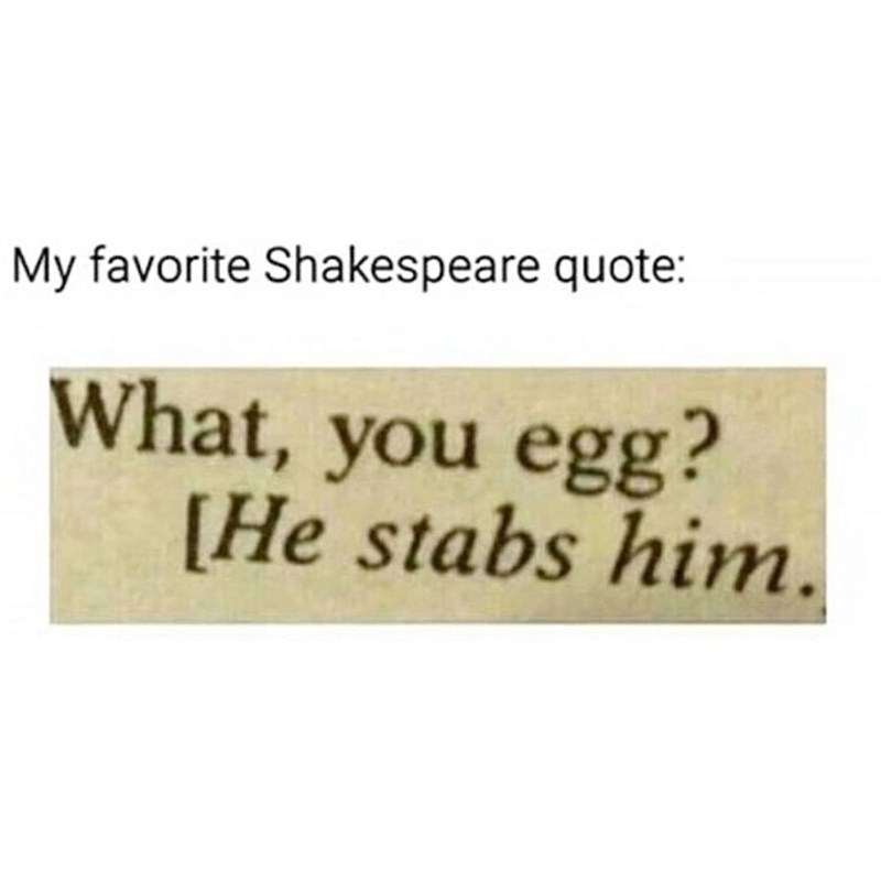 Funny meme about Shakespeare's best line.