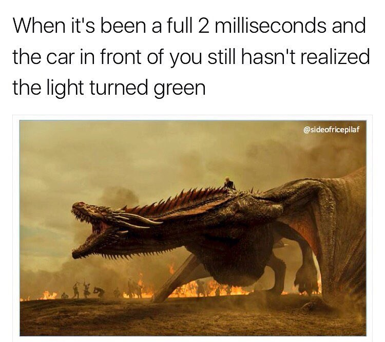 Funny meme about Drogon from Game of Thrones and how it feels when car in front of you at the light doesn't move.