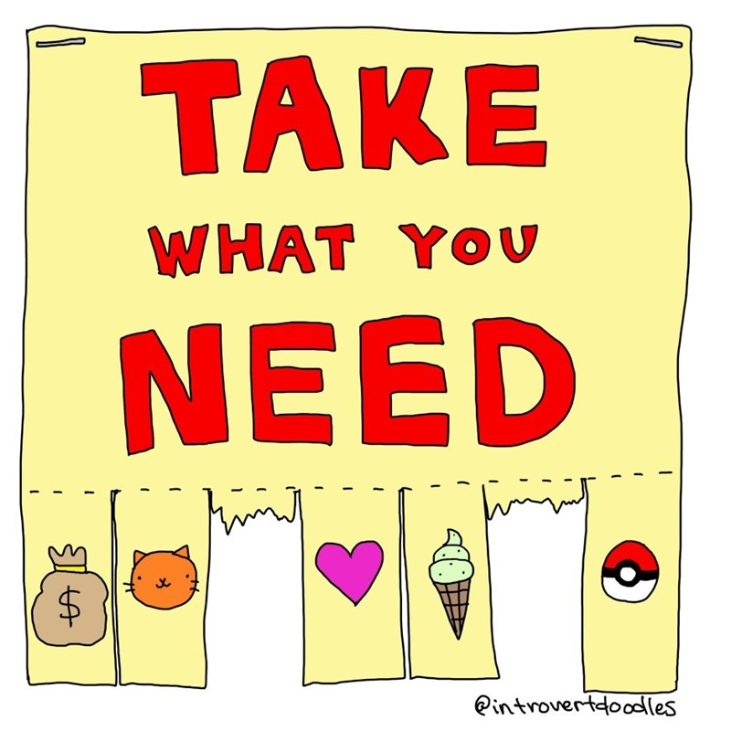 Text - TAKE WHAT YOU NEED introvertdoodles