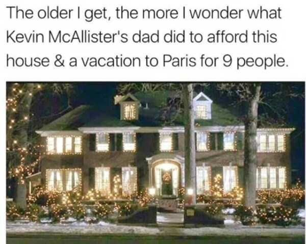 Home - The older I get, the more I wonder what Kevin McAllister's dad did to afford this house & a vacation to Paris for 9 people.