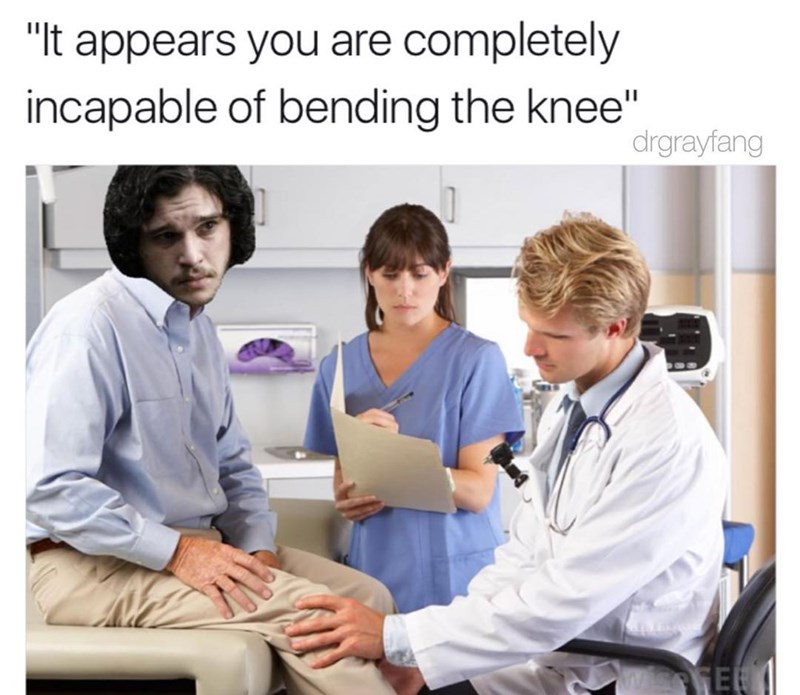 Funny meme about Game of Thrones, Jon Snow is at the doctor and he says that he is physically unable to bend the knee.