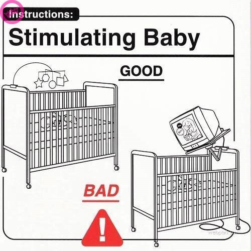 parenting manual - Instructions: Stimulating Baby GOOD BAD webpar T T