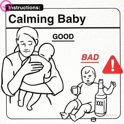 parenting manual - White - Instructions: Calming Baby GOOD BAD XXX park.ru