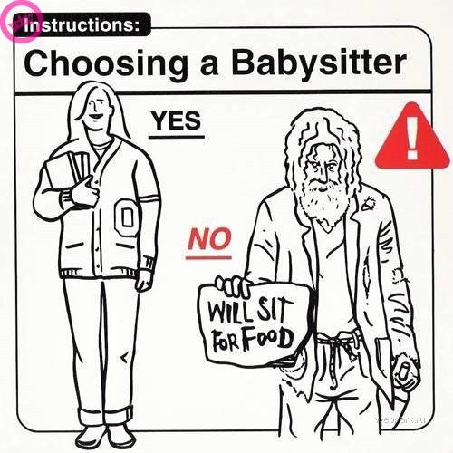 parenting manual - White - Instructions: Choosing a Babysitter YES NO WILL SIT FOR FOOD eark.ru